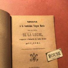 Libros antiguos: NOVENA Á LA SANTISIMA VIRGEN MARIA BAJO EL TITULO DE LA LECHE POR P.P. Y P.P.M.A. - BARCELONA S. XIX. Lote 245577085