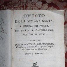 Libros antiguos: OFICIO DE LA SEMANA SANTA Y SEMANA DE PASQUA EN LATIN Y CASTELLANO. JOSEPH RIGUAL 1803. Lote 245779645