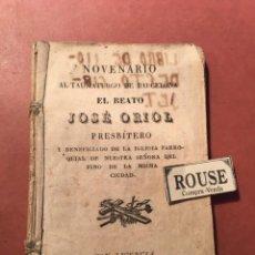 Libros antiguos: NOVENARIO AL TAUMATURGO DE BARCELONA EL BEATO JOSÉ ORIOL PRESBITERO 1836 IMP. VALENTIN TORRAS - BARC. Lote 245883995