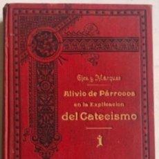 Libros antiguos: ALIVIO DE PÁRROCOS EN LA EXPLICACIÓN DEL CATECISMO SEGÚN PADRE PÍO X. OJEA Y MÁRQUEZ, 1905. TOMO I.. Lote 126044263