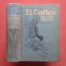 Libros antiguos: EL CONFLICTO DE LOS SIGLOS. DURANTE LA ERA CRISTIANA. - ELLEN G. WHITE - 1913. Lote 246427850