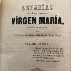 Libros antiguos: LETANIAS DE LA BIENAVENTURADA VIRGEN MARIA - GASTON ROBERTO DE SALLES / GERASIMO SENDRA - 1856. Lote 246435385