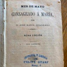 Libros antiguos: MES DE MAYO CONSAGRADO A MARIA - JOSE MARIA QUADRADO - 1889. Lote 246840795