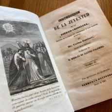 Libros antiguos: INSTRUCCION DE LA JUVENTUD EN LA PIEDAD CRISTIANA - TOMO II - CARLOS GOBINET - 1851. Lote 246841960