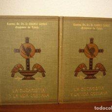 Livres anciens: ISIDRO GOMÁ: LA EUCARISTÍA Y LA VIDA CRISTIANA, I Y II. COMPLETO (CASULLERAS, 1934) ED. EN TAPA DURA. Lote 247090775