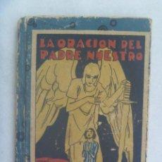 Libros antiguos: MINI LIBRO: LA ORACION DEL PADRE NUESTRO, POR FRAY LUIS DE GRANADA. DE CALLEJA , PRINCIPIOS DE SIGLO. Lote 251547090