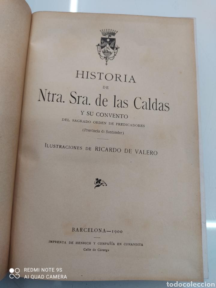 Libros antiguos: HISTORIA DE NUESTRA SEÑORA DE LAS CALDAS Y SU CONVENTO 1900 ILUSTRACIONES DE RICARDO DE VALERO - Foto 5 - 251959530