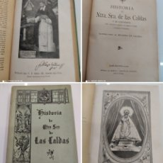Libros antiguos: HISTORIA DE NUESTRA SEÑORA DE LAS CALDAS Y SU CONVENTO 1900 ILUSTRACIONES DE RICARDO DE VALERO. Lote 251959530