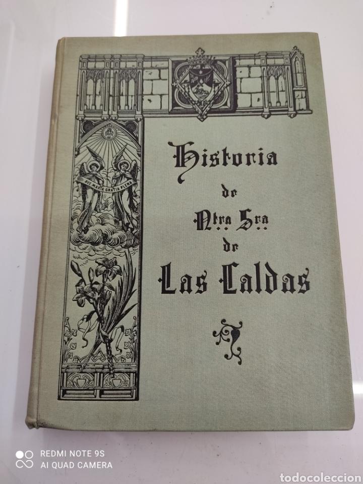 Libros antiguos: HISTORIA DE NUESTRA SEÑORA DE LAS CALDAS Y SU CONVENTO 1900 ILUSTRACIONES DE RICARDO DE VALERO - Foto 2 - 251959530