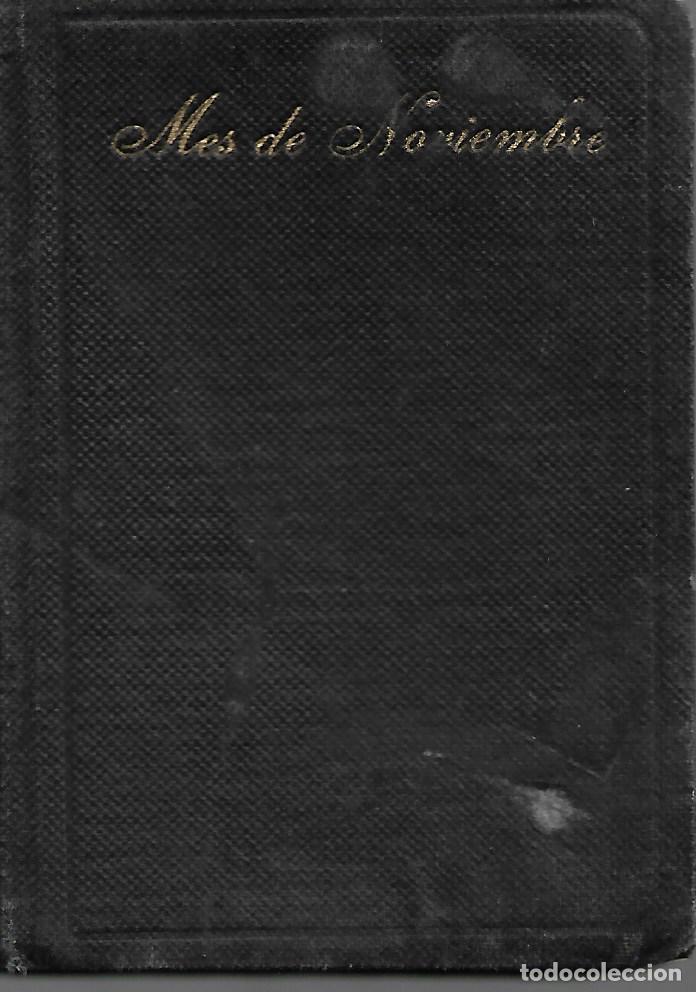 ANTIGUO LIBRO EL MES DE NOVIENBRE EN SUFRAJIO DE LAS ALMAS DEL PURGATORIO 1943 (Libros Antiguos, Raros y Curiosos - Religión)