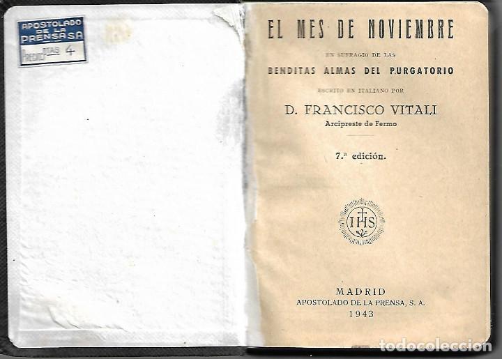 Libros antiguos: ANTIGUO LIBRO EL MES DE NOVIENBRE EN SUFRAJIO DE LAS ALMAS DEL PURGATORIO 1943 - Foto 2 - 252031230