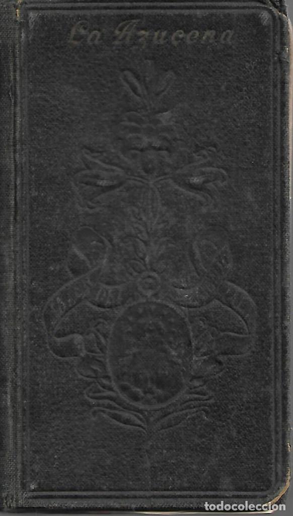 ANTIGUO DEVOCIONARIO LA AZUCENA PARA USO DE LAS HIJAS DE LA INMACULADA DE 1939 (Libros Antiguos, Raros y Curiosos - Religión)
