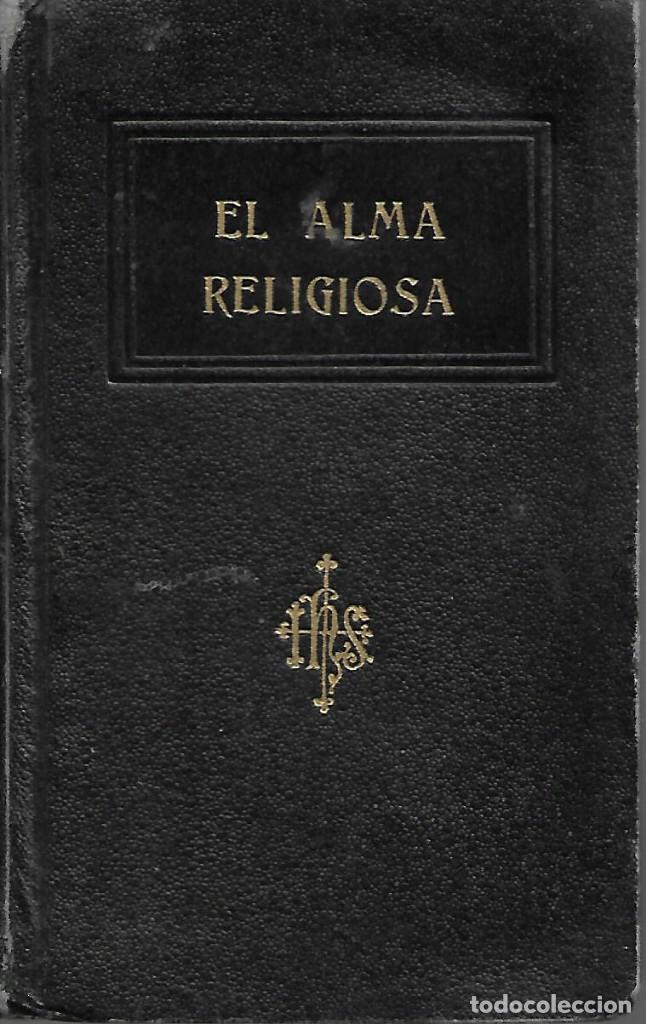 ANTIGUO LIBRO EL ALMA RELIGIOSA DE 1942 (Libros Antiguos, Raros y Curiosos - Religión)