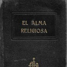 Libros antiguos: ANTIGUO LIBRO EL ALMA RELIGIOSA DE 1942. Lote 252036350
