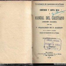 Libros antiguos: ANTIGUO LIBRO MANUAL DEL CRISTIANO COMUNION Y SANTA MISA DE 1912. Lote 252038900