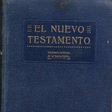 Libros antiguos: ANTIGUO LIBRO LA SANTA BIBLIA EL NUEVO TESTAMENTO EDICION COMPLETA 1916. Lote 252040125