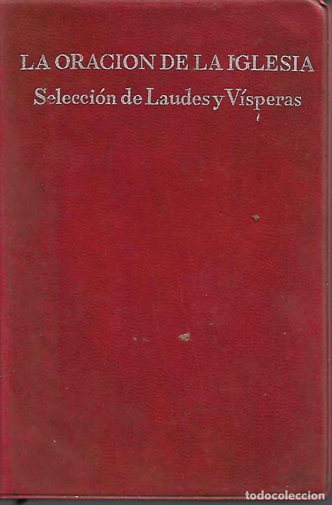 ANTIGUO LIBRO LA ORACION DE LA IGLESIA SELECCION DE LAUDES Y VISPERAS DE 1974 (Libros Antiguos, Raros y Curiosos - Religión)