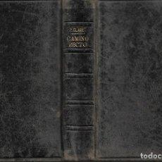Libros antiguos: ANTIGUO LIBRO CAMINO RECTO Y SEGURO PARA LLEGAR AL CIELO DE 1942. Lote 252055080