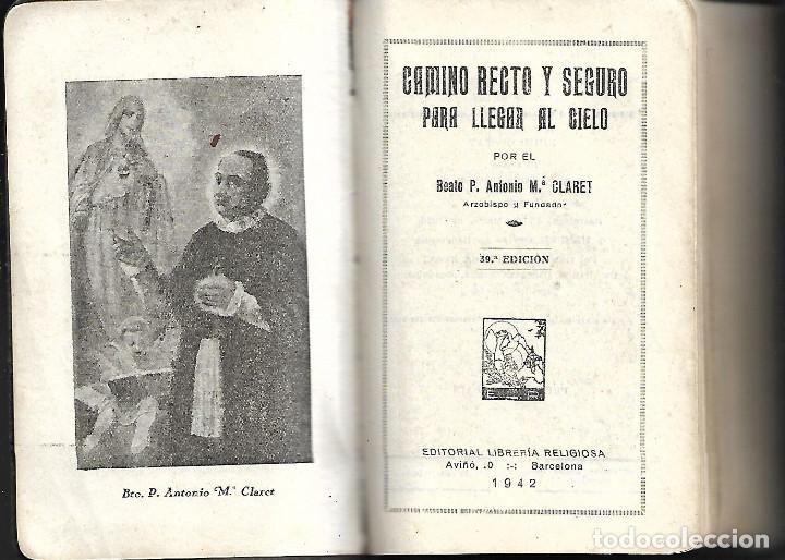 Libros antiguos: ANTIGUO LIBRO CAMINO RECTO Y SEGURO PARA LLEGAR AL CIELO DE 1942 - Foto 2 - 252055080