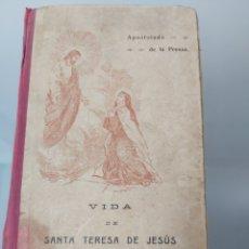 Libros antiguos: VIDA DE SANTA TERESA DE JESÚS APOSTOLADO DE LA PRENSA 1915 SEGUNDA EDICIÓN. Lote 252301395