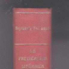 Libros antiguos: LA PREDICACIO LITURGICA POR A. MEYENBERG AÑO 1920. Lote 253209990