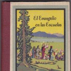 Libros antiguos: LOS EVANGELIOS DE LOS DOMINGOS - EL EVANGELIO EN LAS ESCUELAS EDITORIAL BALMES AÑO 1940. Lote 253210210