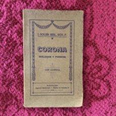 Libros antiguos: CORONA DIÁLOGOS Y POESÍAS J. SOLER BIEL, SCH. P. 1908. BARCELONA.. Lote 253861660