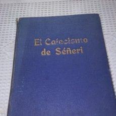 Libros antiguos: EL CATECISMO DE SÉÑERI. Lote 253868745