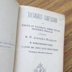 Libros antiguos: THESAURUS CONFESSARII - P. JOSEPHO BUSQUET - ED. LIBRERÍA MONSERRAY – BARCINONE 1900. Lote 253919745