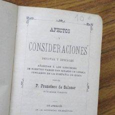 Libros antiguos: AFECTOS Y CONSIDERACIONES - DEVOTAS Y EFICACES - FRANCISCO DE SALAZAR - ED. SATURNINO CALLEJA 1900. Lote 253921905