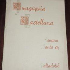 Libros antiguos: IMAGINERIA CASTELLANA SEMANA SANTA EN VALLADOLID. TALLERES GRAFICOS PERDIGUERO, 1944- EN FOLIO, MIDE. Lote 254164625