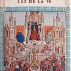 Libros antiguos: LUZ DE LA FE EXPLICACION DEL CATECISMO LAUREANO TOVAR GONZALEZ 1950. Lote 254286740
