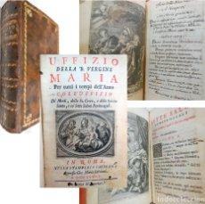 Libros antiguos: UFIZIO DELLA B. VERGINE MARIA PER TUTTI TEMPI DELL'ANNO COLL'UFFIZIO, DE MORTI, DELLA SS.CROCE.1733. Lote 254560510