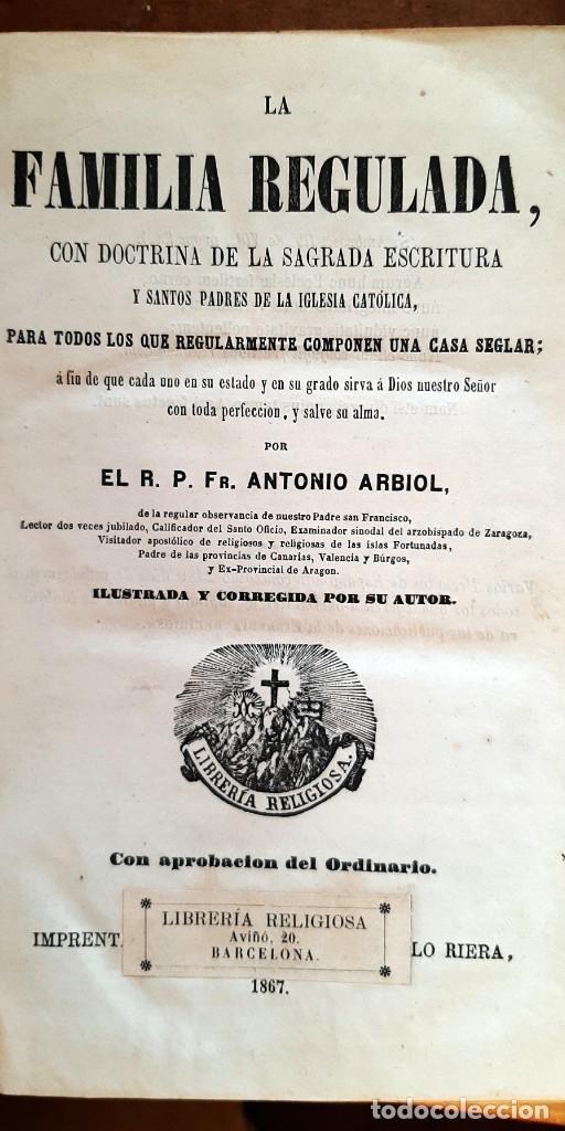 Libros antiguos: La familia regulada con doctrina de la sagrada escritura1867 - Foto 3 - 256029455
