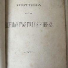 Libros antiguos: HISTORIA DE LAS HERMANITAS DE LOS POBRES AÑO 1863. Lote 256063390