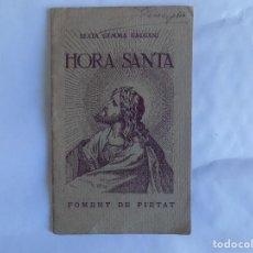 Libros antiguos: LIBRERIA GHOTICA. BEATA GEMMA GALGANI. HORA SANTA. FOMENT DE PIETAT 1934. PRIMERA EDICIÓ.. Lote 257358445