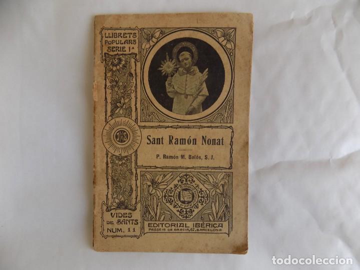 LIBRERIA GHOTICA. EDICIÓN MODERNISTA DE RAMON BOLÓS. SANT RAMON NONAT. VIDES DE SANTS NÚM. 11. 1904. (Libros Antiguos, Raros y Curiosos - Religión)