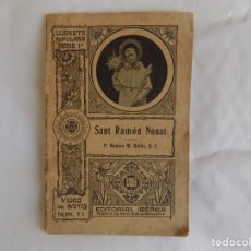 Libros antiguos: LIBRERIA GHOTICA. EDICIÓN MODERNISTA DE RAMON BOLÓS. SANT RAMON NONAT. VIDES DE SANTS NÚM. 11. 1904.. Lote 257358515