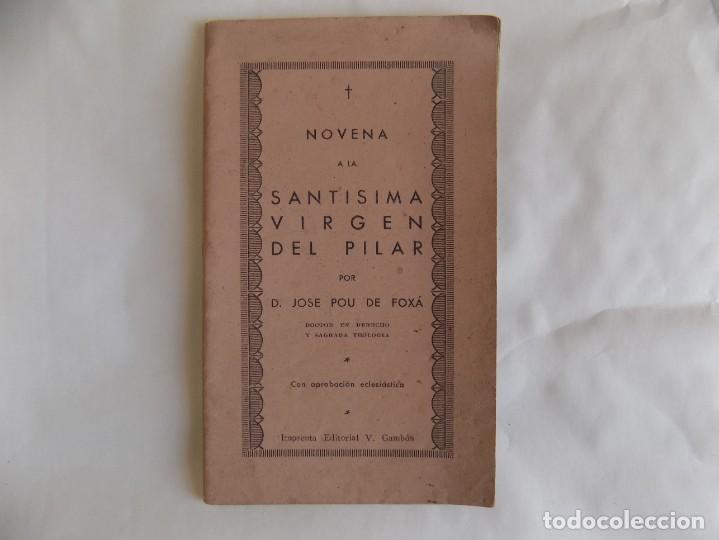 LIBRERIA GHOTICA. JOSÉ POU. NOVENA A LA SANTÍSIMA VIRGEN DEL PILAR. 1942.ILUSTRADO. (Libros Antiguos, Raros y Curiosos - Religión)