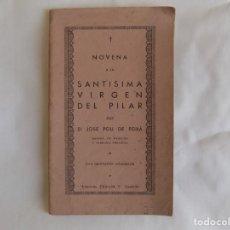 Libros antiguos: LIBRERIA GHOTICA. JOSÉ POU. NOVENA A LA SANTÍSIMA VIRGEN DEL PILAR. 1942.ILUSTRADO.. Lote 257358885