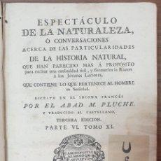 Libros antiguos: ABAD M. PLUCHE ESPECTACULO DE LA NATURALEZA LO QUE PERTENECE AL HOMBRE EN SOCIEDAD 1786 ZW. Lote 257680085