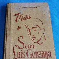 Libros antiguos: VIDA DE SAN LUIS GONZAGA, P. VICENTE MOLINA S.J.. Lote 259260550