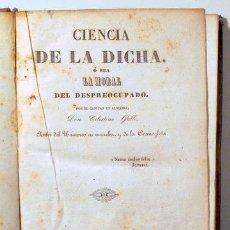 Libros antiguos: GALLI, CELESTINO - CIENCIA DE LA DICHA. O SEA LA MORAL DEL DESPREOCUPADO - BARCELONA 1842. Lote 260000810