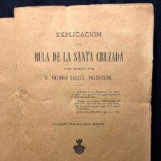 Livres anciens: EXPLICACIÓN DE LA BULA DE LA SANTA CRUZADA. ANTONIO SALCES. MADRID. ANTONIO PÉREZ DUBRULL. 1881.. Lote 260268865