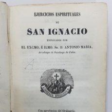 Libros antiguos: 1859. EJERCICIOS ESPIRITUALES DE SAN IGNACIO. POR D. ANTONIO MARIA ARZOBISPO SANTIAGO DE CUBA. Lote 260448340