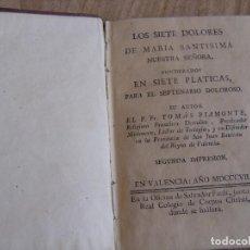 Libros antiguos: LOS SIETE DOLORES DE MARÍA SANTÍSIMA. P. FR. TOMÁS PIAMONTE. 2ª IMPRESIÓN 1807.. Lote 260736015