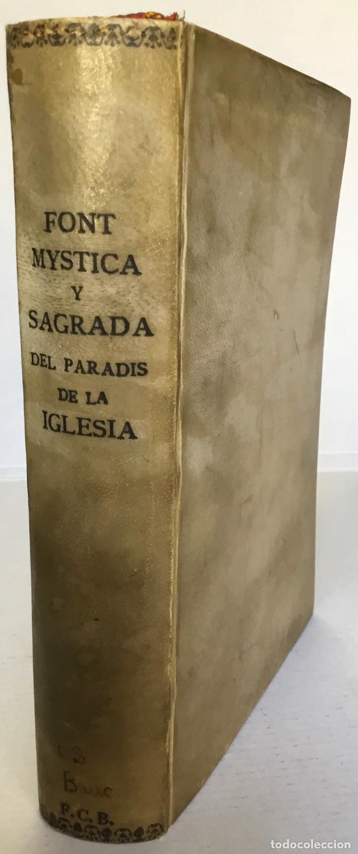 FONT MYSTICA, Y SAGRADA, DEL PARADIS DE LA IGLESIA, DIVIDIDA EN QUATRE PARTS: EN QUE SE EXPLICA... (Libros Antiguos, Raros y Curiosos - Religión)