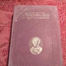 Libros antiguos: SAN FRANCISCO DE SALES SU VIDA Y SUS AMISTADES POR MAURICIO HENRY COUANNIER 1930. Lote 261637145