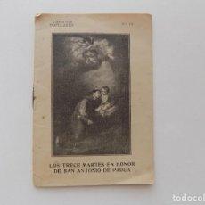 Libros antiguos: LIBRERIA GHOTICA. LOS TRECE MARTES EN HONOR DE SAN ANTONIO DE PADUA. 1920.. Lote 261798585
