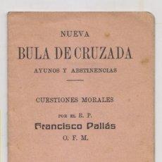 Libros antiguos: FRANCISCO PALLÁS: NUEVA BULA DE CRUZADA. AYUNOS Y ABSTINENCIAS. VICH, 1917. Lote 262123420